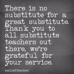 Quote from a teacher on gratefulness of substitutes